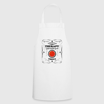 DON T NEED THERAPY GO CHINA - Cooking Apron