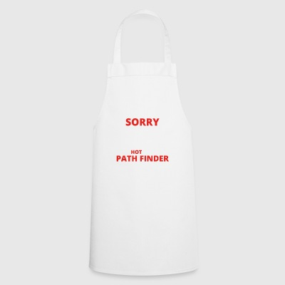 GIFT SORRY THIS GIRL TAKEN PATH FINDER - Cooking Apron