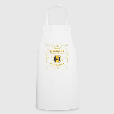 DON T NEED THERAPY GO TO BARBADOS - Cooking Apron