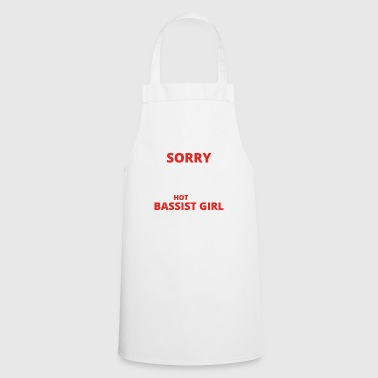 GIFT SORRY THIS GUY TAKEN BASSIST GIRL - Cooking Apron