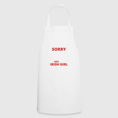 GIFT SORRY THIS GUY TAKEN IRISH GIRL - Cooking Apron