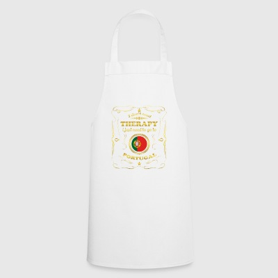 DON T NEED THERAPY GO TO PORTUGAL - Cooking Apron