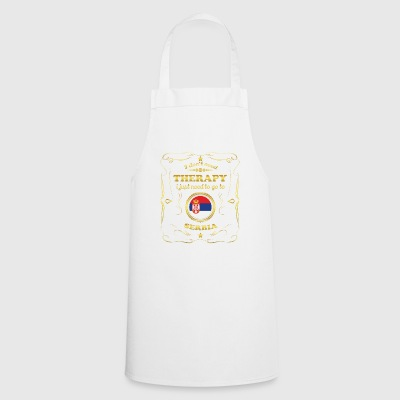 DON T NEED THERAPY GO TO SERBIA - Cooking Apron