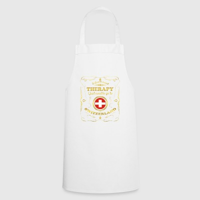 DON T NEED THERAPY GO TO SWITZERLAND - Cooking Apron