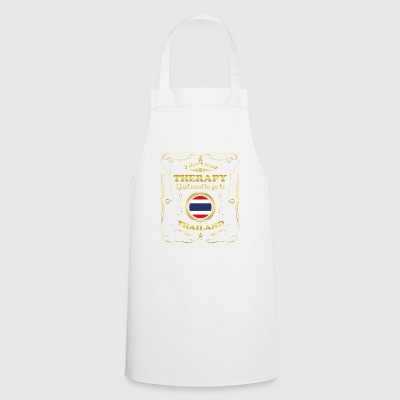 DON T NEED THERAPY GO TO THAILAND - Cooking Apron