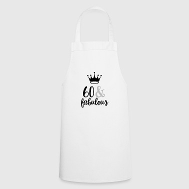 60 & Fabulous - Cooking Apron