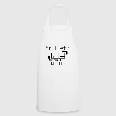 Trust ME in A WRITER - Cooking Apron