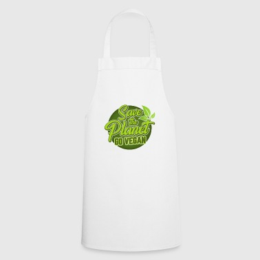 Save The Planet - Go Vegan - Cooking Apron