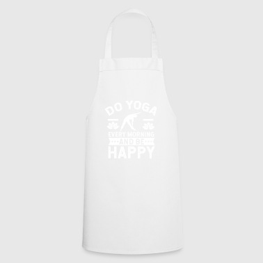 Do yoga every morning and be a happy present - Cooking Apron