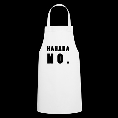 HAHAHA No Black - Cooking Apron