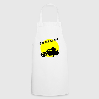 did i piss you off - Cooking Apron