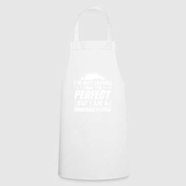 Funny Handball Handball Shirt Not Perfect - Cooking Apron