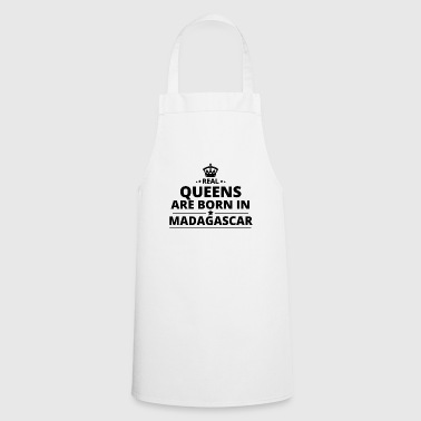gift queens are born MADAGASCAR - Cooking Apron
