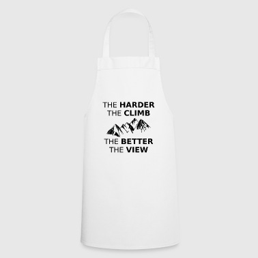 The harder the climb is the better the view GIFT - Cooking Apron