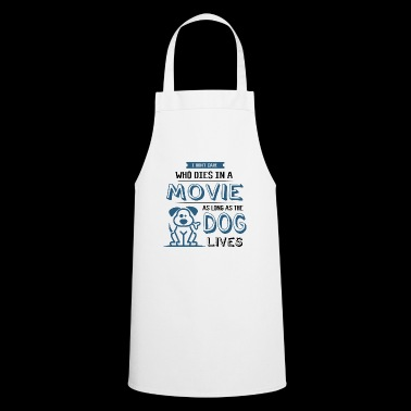 Funny Dog Puppy Movie Quote Dog Lover Shirt Gift - Cooking Apron