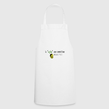 Is ugly an emotion - Cooking Apron