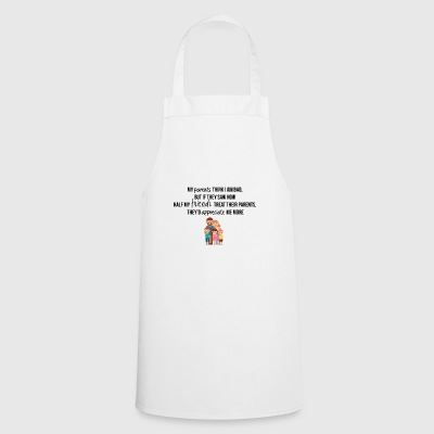 My parents think I am bad - Cooking Apron