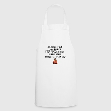 Wear a sweatshirt - Cooking Apron