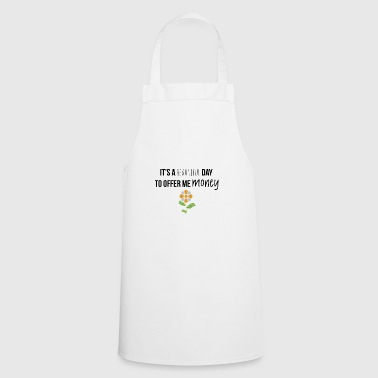 It is a beautiful day - Cooking Apron