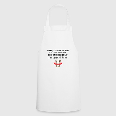 Dinner was ready - Cooking Apron