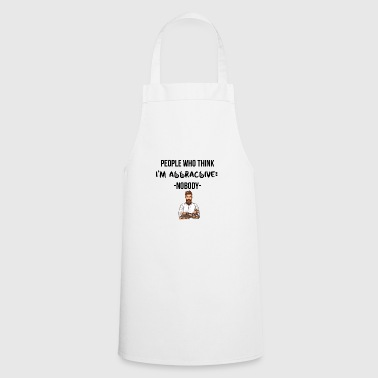 I am attractive - Cooking Apron