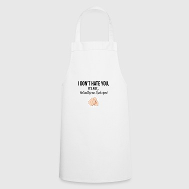 I do not hate you - Cooking Apron