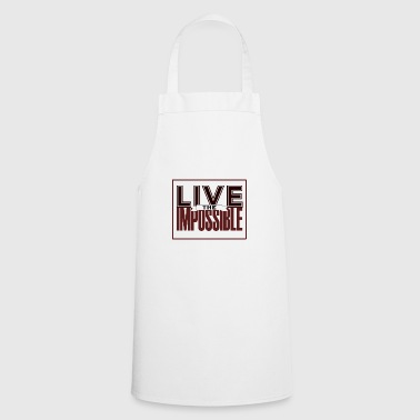 Live The Impossible | present - Cooking Apron