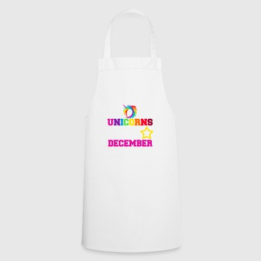 Unicorns are born in December - Cooking Apron