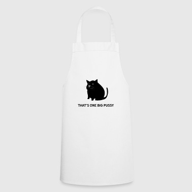 That is one big pussy pun. Fat cat dick - Cooking Apron
