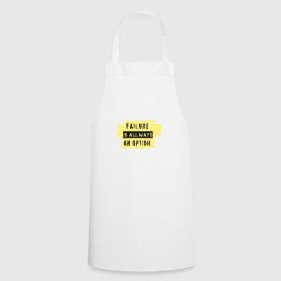Failure is always at option - Cooking Apron