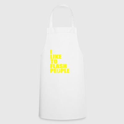 I like to flash people - Cooking Apron