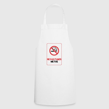 Do not smoke kill me - Cooking Apron