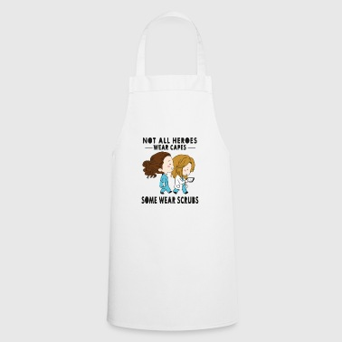 Not all wear capes some wear scrubs - Cooking Apron