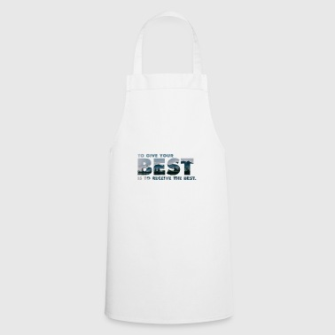 Motivation Shirt - Give your best - Gift Idea - Cooking Apron