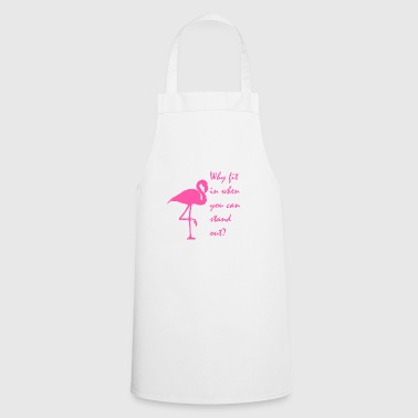 Why fit in when you can stand out? - Cooking Apron