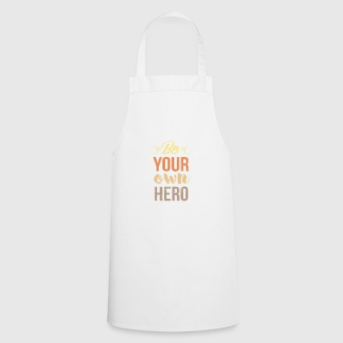 Be your own hero - Valentine - Cooking Apron