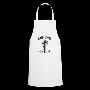 faithful to the end - Cooking Apron