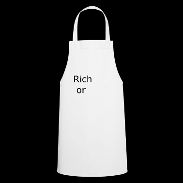 Rich or poor. ( black and white) - Cooking Apron