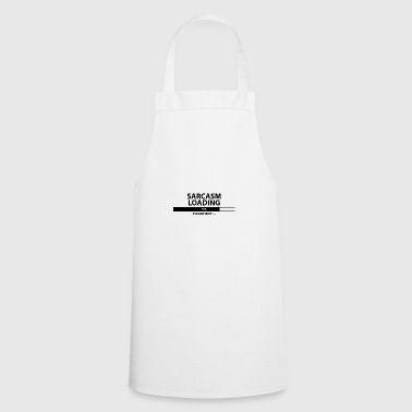 Sarcasm loading please wait - Cooking Apron