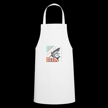 Be fast or dead - Cooking Apron