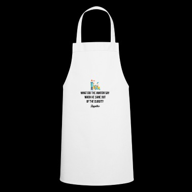 What did the janitor say - Cooking Apron