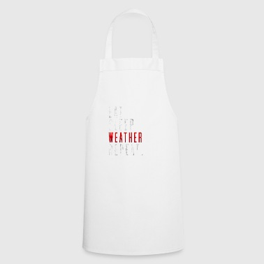 Eat Sleep Weather Funny saying gift idea - Cooking Apron