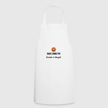 Make Crime pay - Cooking Apron