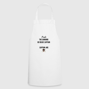 Be ready, Captain - Cooking Apron