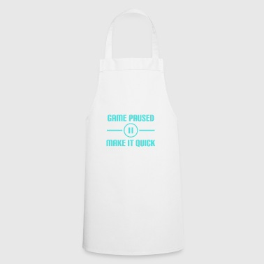 Game pauses gamer gaming gift game break - Cooking Apron