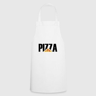 Pizza - Pizza - Pizza - Cooking Apron