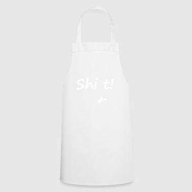 shit! Word game witty saying Gift - Cooking Apron