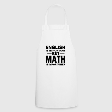 Math shirt! MATH IS IMPORTANT! - Cooking Apron