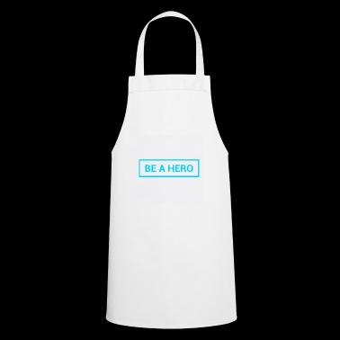 Be a hero - Cooking Apron