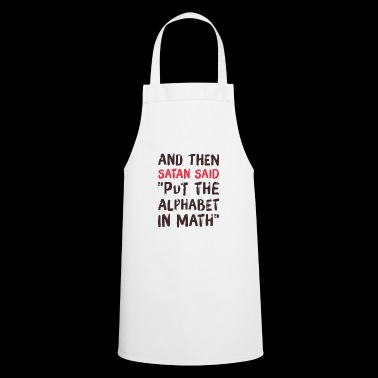 Math - I hate math - shirt for Nawi - Cooking Apron